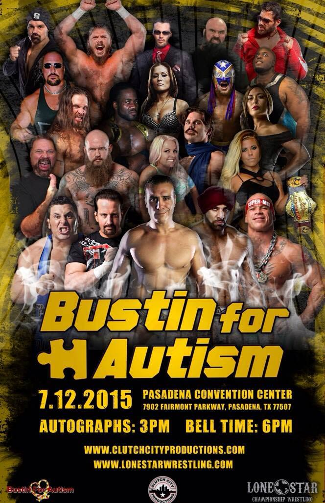 Bustin4Autism Wrestling Event, Sunday, July 12, 2015 from 3:00 PM to 10:00 PM, Pasadena, TX